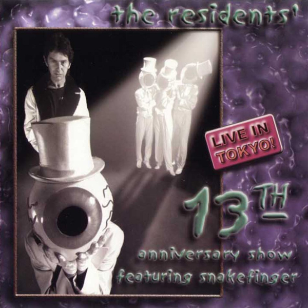 The Residents — 13th Anniversary Show Live in Tokyo
