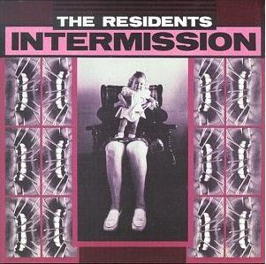 The Residents — Intermission