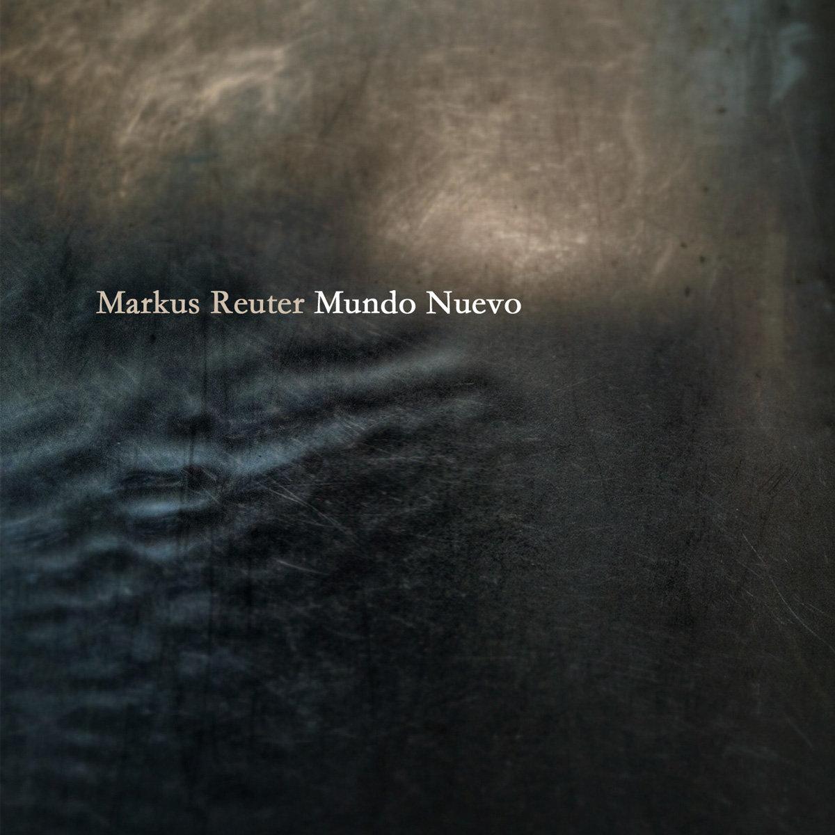 Markus Reuter — Mundo Nuevo