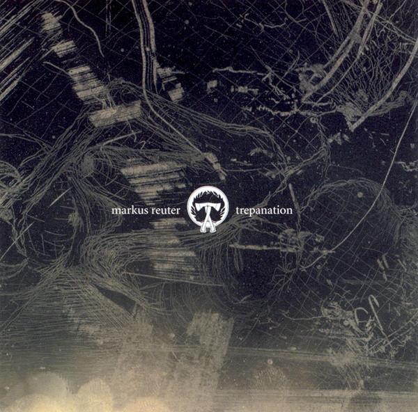 Markus Reuter — Trepanation