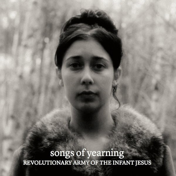 The Revolutionary Army of the Infant Jesus — Songs of Yearning / Nocturnes