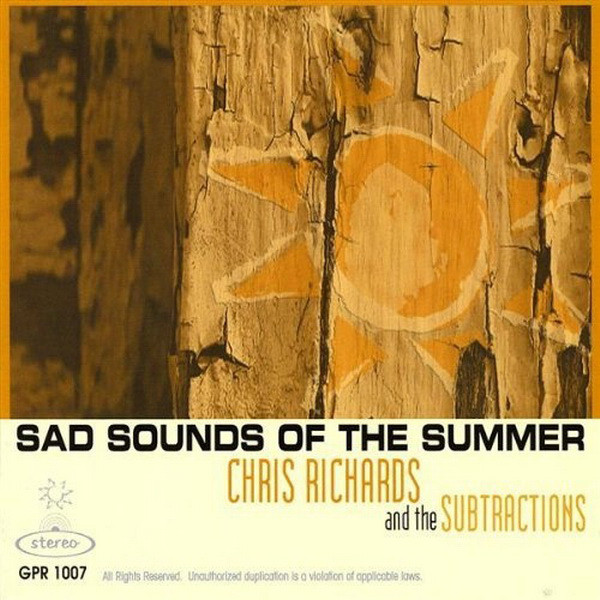Chris Richards and the Subtractions — Sad Sounds of the Summer