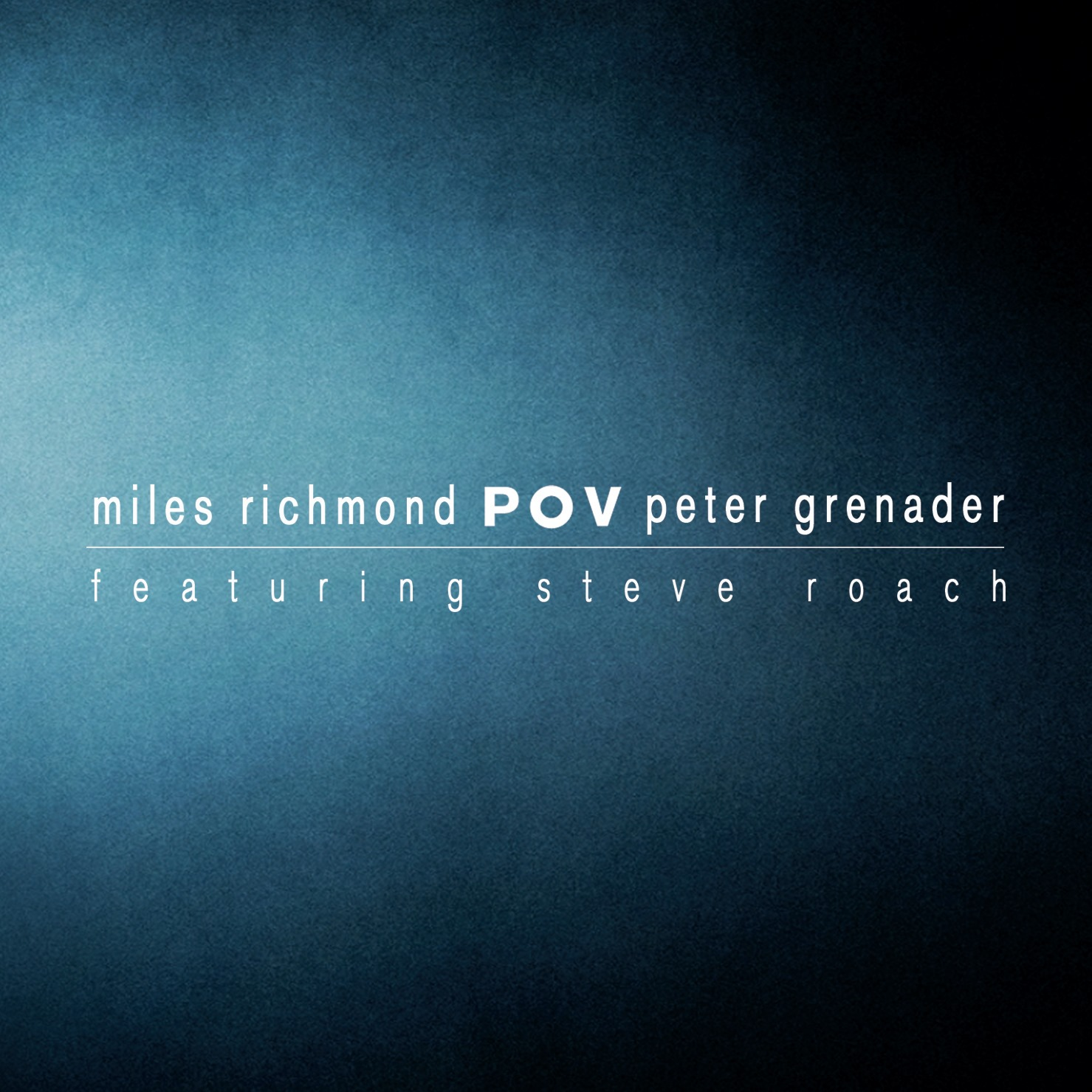 Miles Richmond & Peter Grenader (with Steve Roach) — POV
