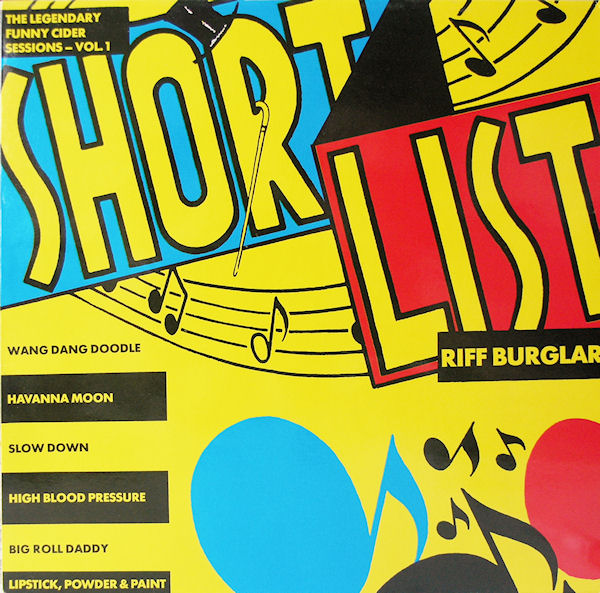 The Riff Burglars / Short List (Roger Chapman) — The Legendary Funny Cider Sessions/Swag