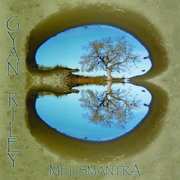 Gyan Riley — Melismantra
