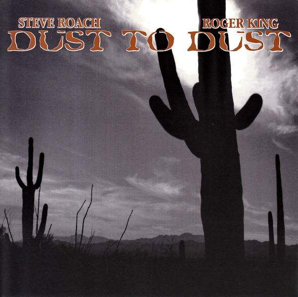 Steve Roach / Roger King — Dust to Dust