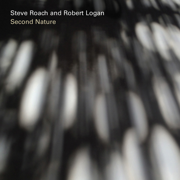 Steve Roach and Robert Logan — Second Nature