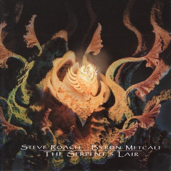 Steve Roach / Byron Metcalf — The Serpent's Lair