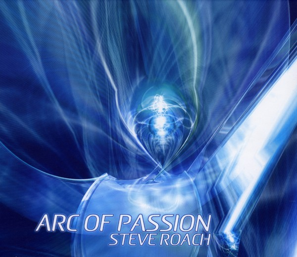 Steve Roach — Arc of Passion