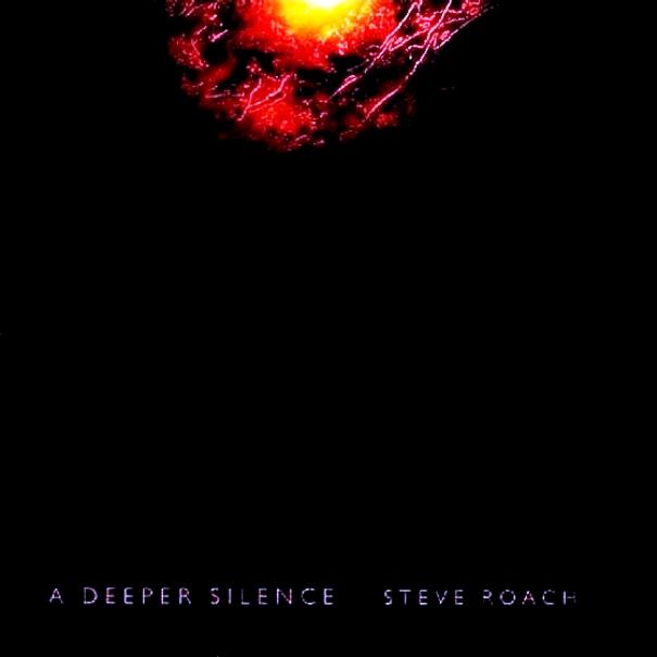 Steve Roach — A Deeper Silence