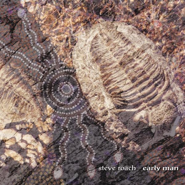 Steve Roach — Early Man