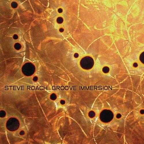 Steve Roach — Groove Immersion