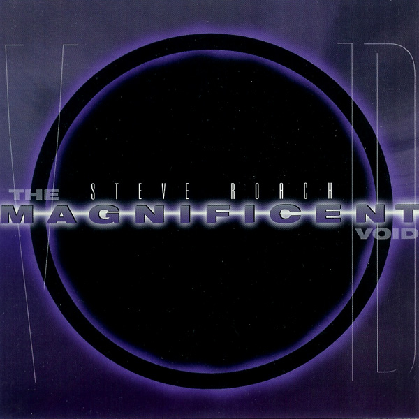Steve Roach — The Magnificent Void