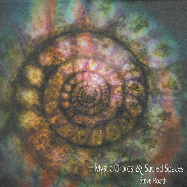 Steve Roach — Mystic Chords & Sacred Spaces