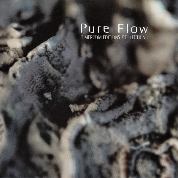 Steve Roach — Pure Flow: Timeroom Editions Collection 1