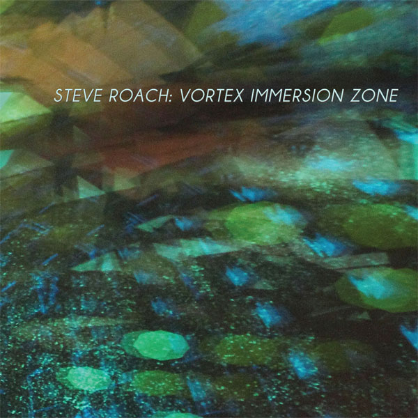 Steve Roach — Vortex Immersion Zone