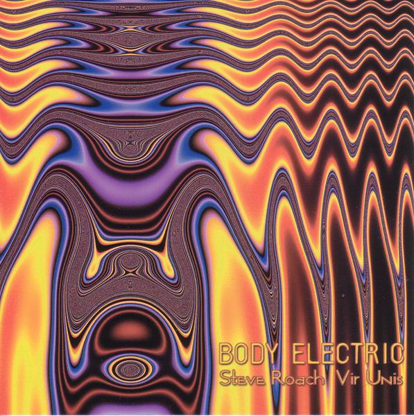 Steve Roach & Vir Unis — Body Electric