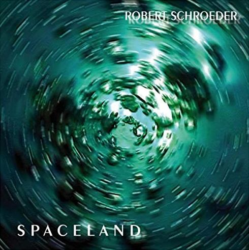 Robert Schroeder — Spaceland