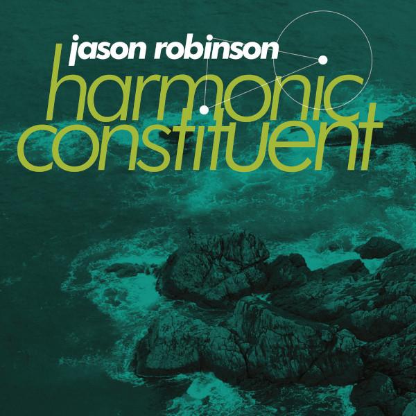 Jason Robinson — Harmonic Constituent