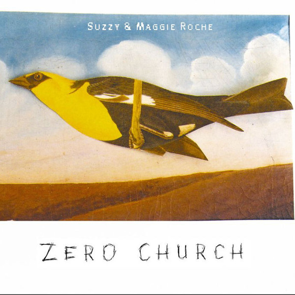 Maggie & Suzzy Roche — Zero Church