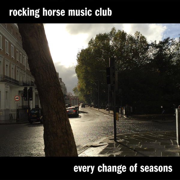 Rocking Horse Music Club — Every Change of Seasons