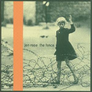 Jon Rose — The Fence