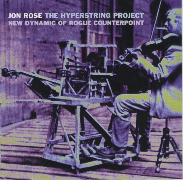 Jon Rose — The Hyperstring Project (New Dynamic of Rogue Counterpoint)