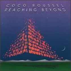 Coco Roussel — Reaching Beyond