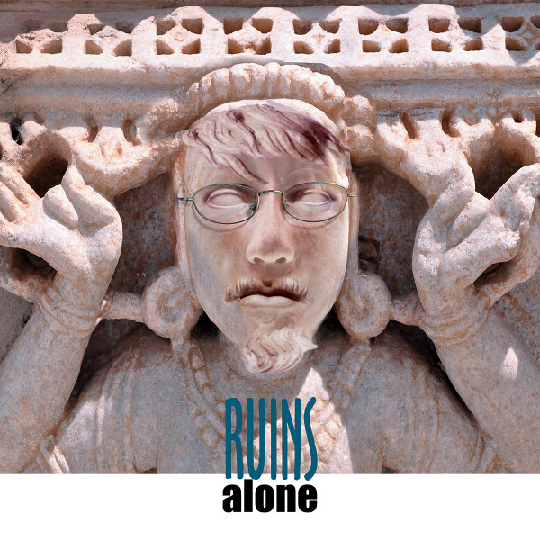 Ruins Alone — Ruins Alone