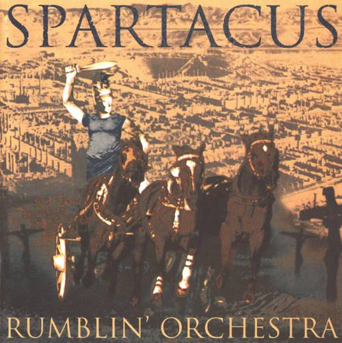Rumblin Orchestra — Spartacus
