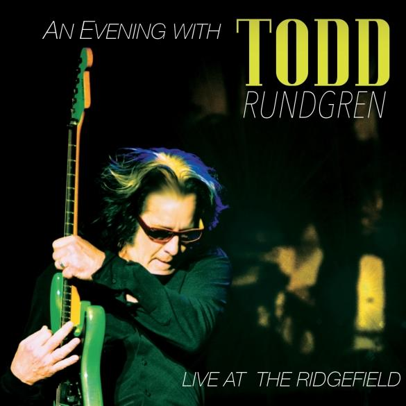 Todd Rundgren — An Evening with Todd Rundgren - Live at Ridgefield
