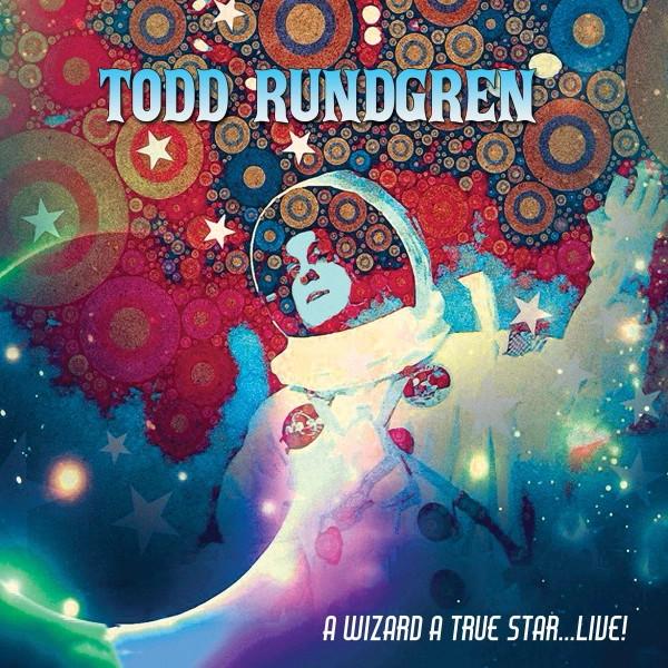 Todd Rundgren — A Wizard, a True Star... Live!