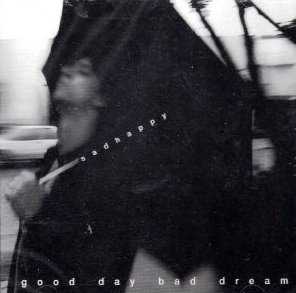 Good Day Bad Dream Cover art
