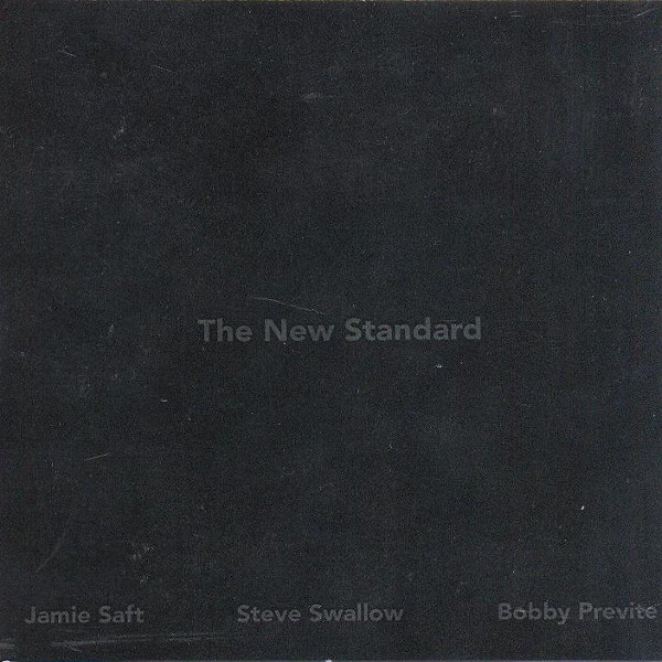 Jamie Saft / Steve Swallow / Bobby Previte — The New Standard