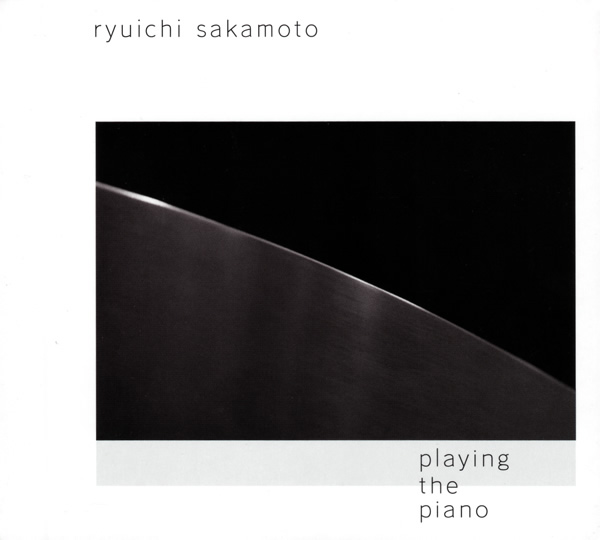 Ryuichi Sakamoto — Playing the Piano / Out of Noise