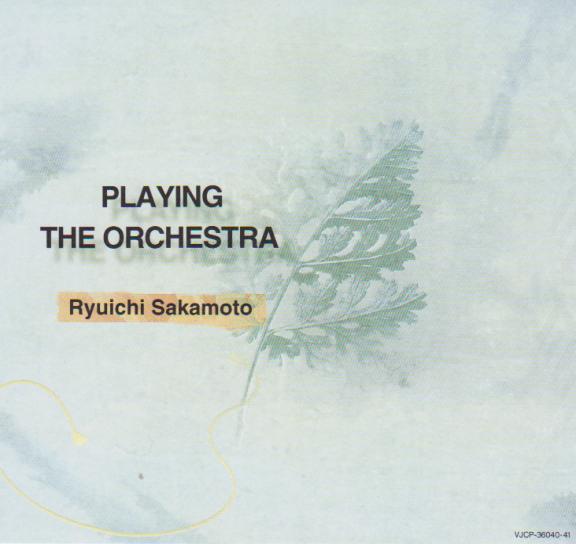 Ryuichi Sakamoto — Playing the Orchestra
