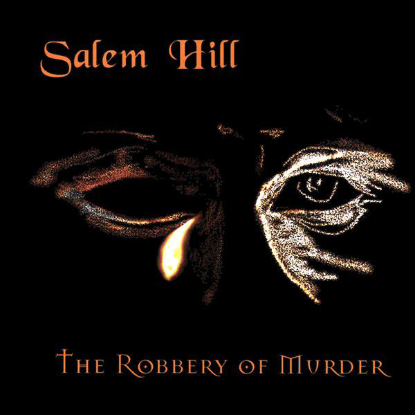 Salem Hill — The Robbery of Murder