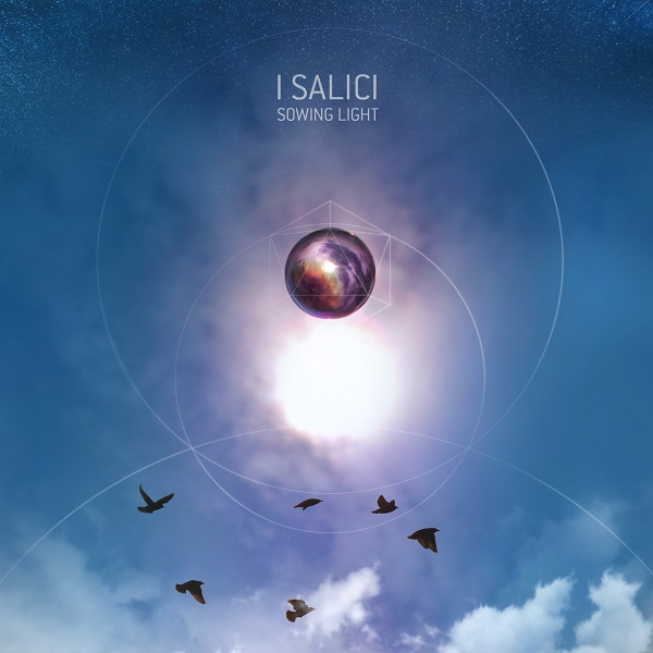 I Salici — Sowing Light