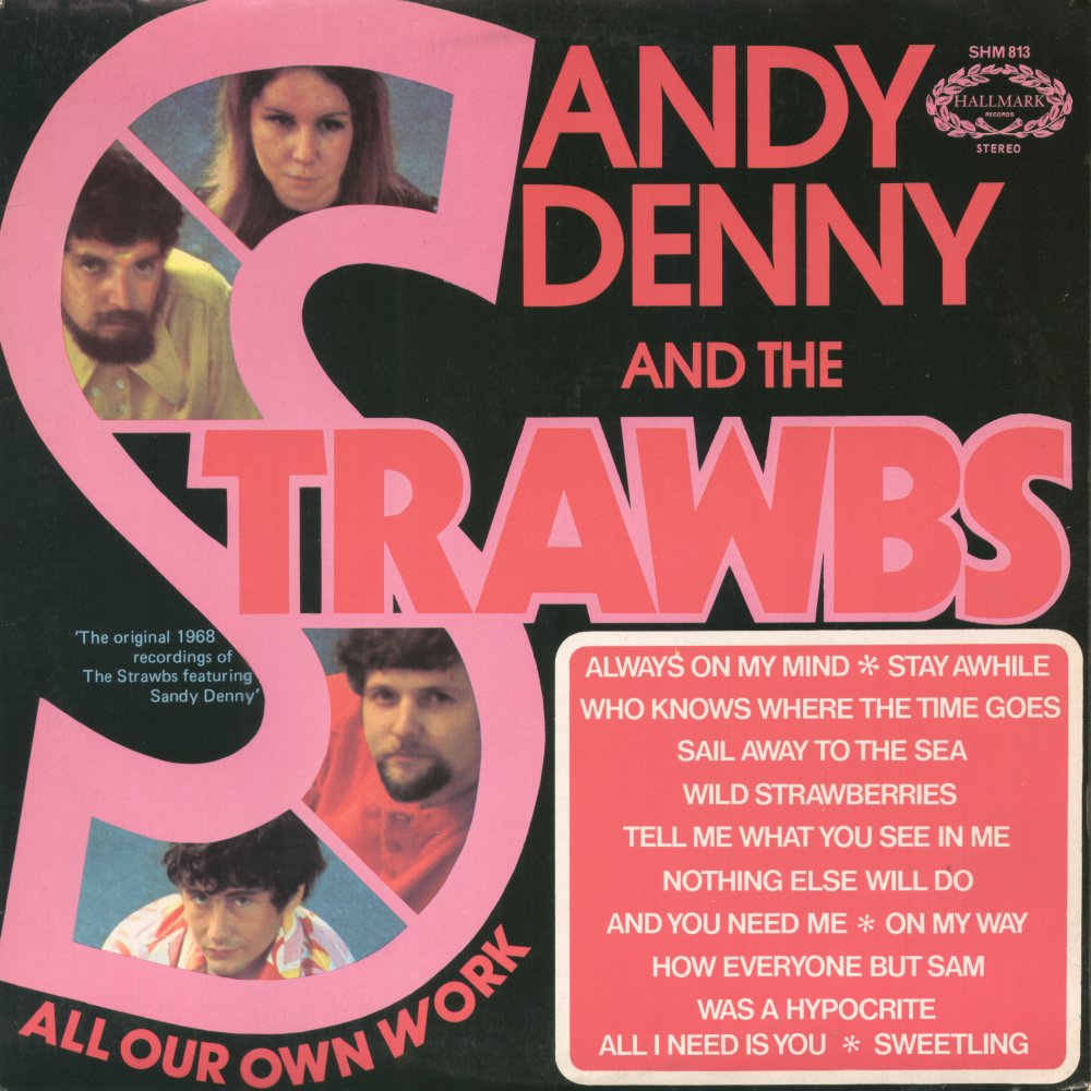 Sandy Denny and the Strawbs — All Our Own Work