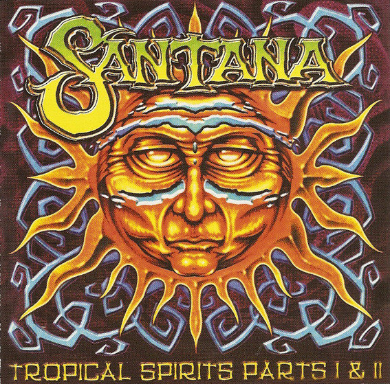 Santana — Tropical Spirits Parts I & II