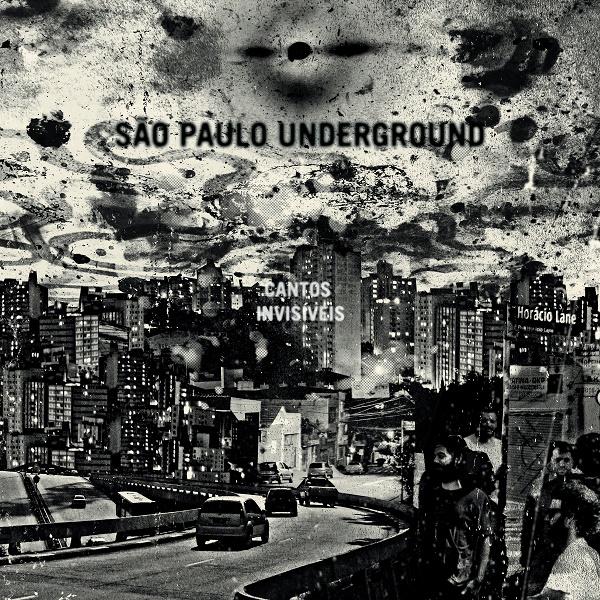 São Paolo Underground — Cantos Invisíveis