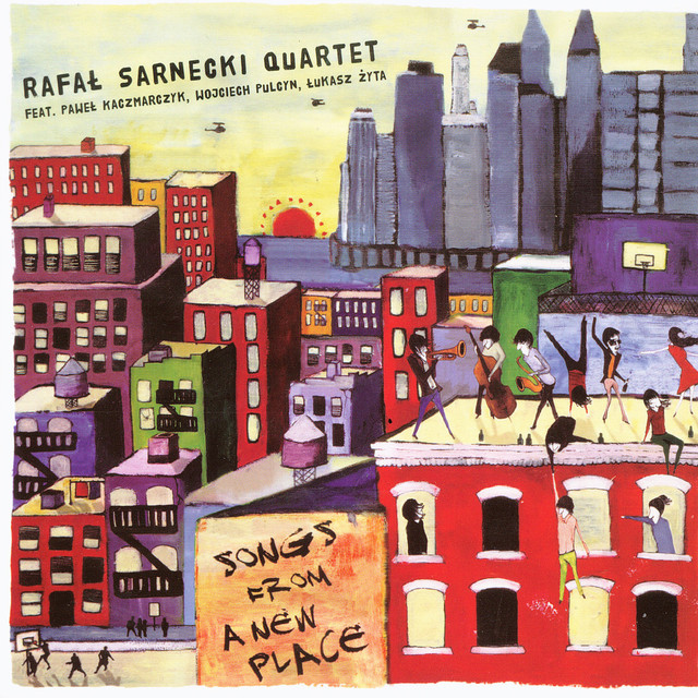 Rafał Sarnecki Quartet — Songs from a New Place