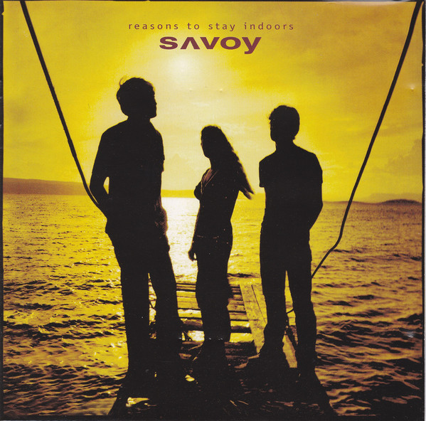 Savoy — Reasons to Stay Indoors