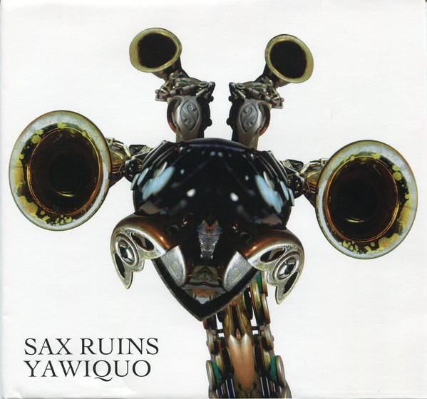 Sax Ruins — Yawiquo