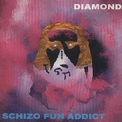 Schizo Fun Addict — Diamond