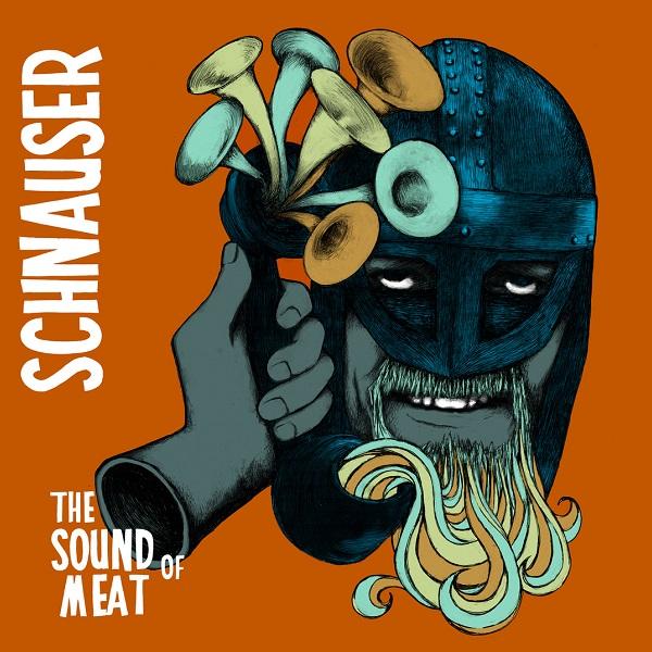 Schnauser — The Sound of Meat