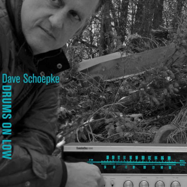 Dave Schoepke — Drums on Low