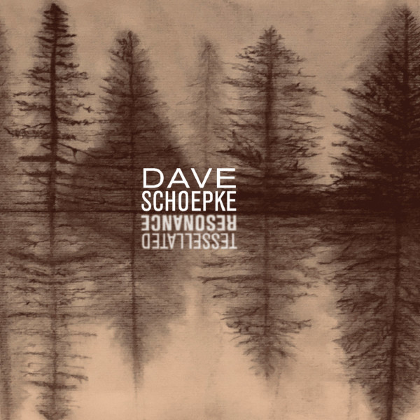 Dave Schoepke — Tessellated Resonance