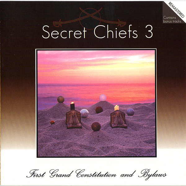 Secret Chiefs 3 — First Grand Constitution and Bylaws
