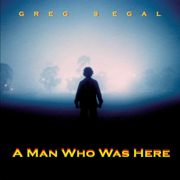 Greg Segal — A Man Who Was Here